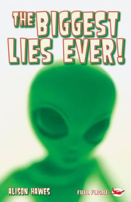 The Biggest Lies Ever! by Alison Hawes