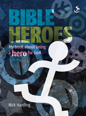 Bible Heroes by Nick Harding