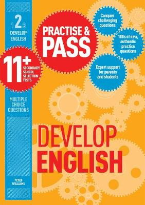 Practise & Pass 11+ Level Two: Develop English by Peter Williams