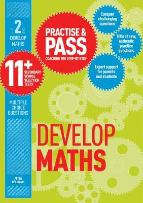 Practise & Pass 11+ Level Two: Develop Maths by Peter Williams