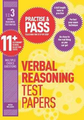 Practise & Pass 11+ Level Three: Verbal reasoning Practice Test Papers by Peter Williams