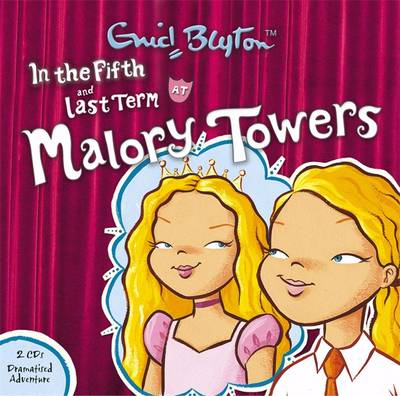 Malory Towers: In the Fifth & Last Term by Enid Blyton