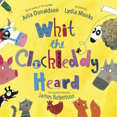 Whit the Clockleddy Heard (What the Ladybird Heard in Scots) by Julia Donaldson