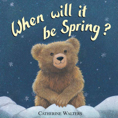 When Will it be Spring? by Catherine Walters