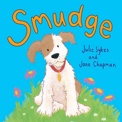 Smudge by Julie Sykes, Jane Chapman