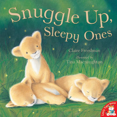 Snuggle Up Sleepy Ones by Claire Freedman