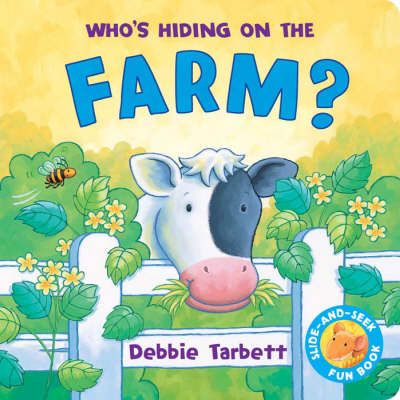 Who's Hiding on the Farm by Debbie Tarbett