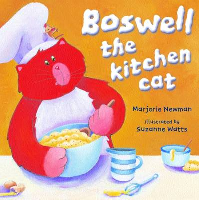 Boswell the Kitchen Cat by M Newman, S Watts