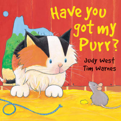 Have You Got My Purr? by J West, T Warnes