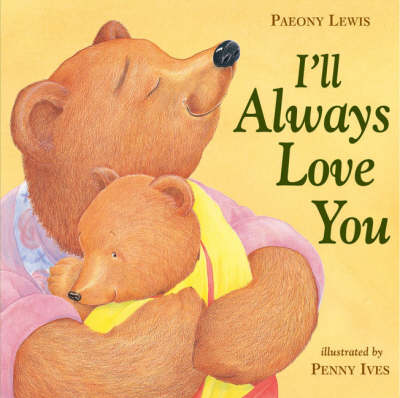 I'LL Always Love You by P Lewis, P Ives