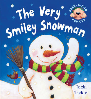 The Very Smiley Snowman by Jack Tickle