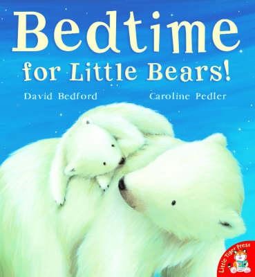 Bedtime for Little Bears! by David Bedford