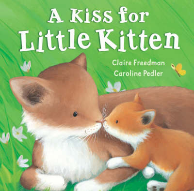 A Kiss for Little Kitten by Caroline Pedler