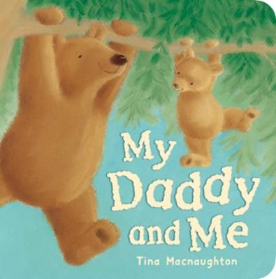 My Daddy and Me by Tina MacNaughton