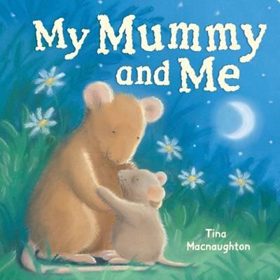 My Mummy and Me by Tina MacNaughton
