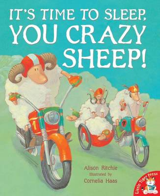 It's Time to Sleep, You Crazy Sheep! by Alison Ritchie