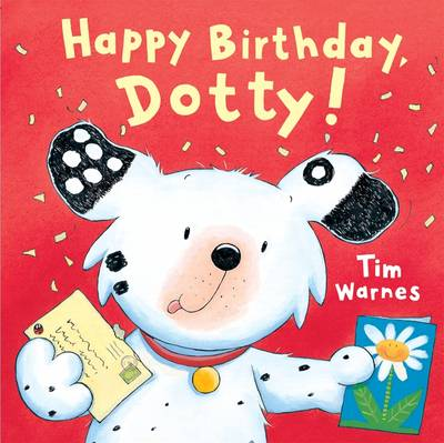 Happy Birthday, Dotty! by Tim Warnes