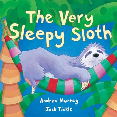 The Very Sleepy Sloth by Andrew Murray