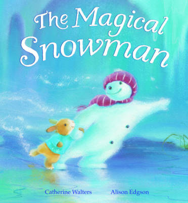 The Magical Snowman by Catherine Walters