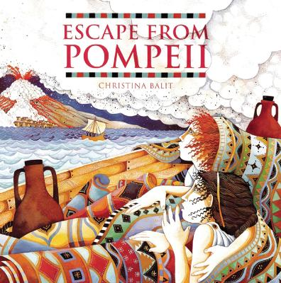 Escape from Pompeii by Christina Balit