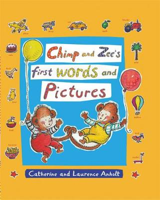 Chimp and Zee's First Words and Pictures by Laurence Anholt