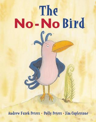 The No-No Bird by Andrew Fusek Peters, Polly Peters