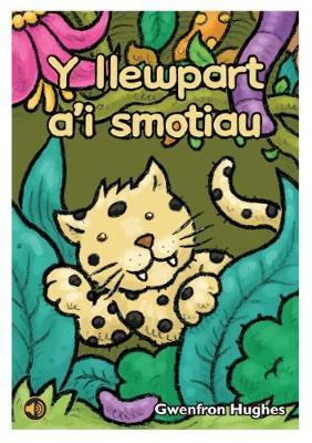 Llyfrau Llafar a Phrint: Y Llewpart a'i Smotiau by Gwenfron Hughes