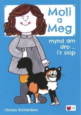 Cyfres Moli a Meg: Mynd am Dro gyda Moli a Meg i'r Siop by Christa Richardson