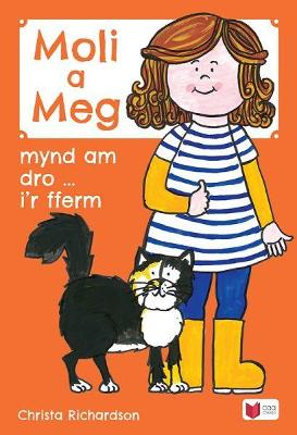 Cyfres Moli a Meg: Mynd am Dro gyda Moli a Meg i'r Fferm by Christa Richardson