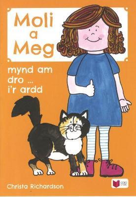 Cyfres Moli a Meg: Mynd am Dro gyda Moli a Meg i'r Ardd by Christa Richardson