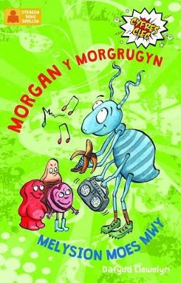 Cyfres Clec: 2. Morgan y Morgrugyn a Melysion Moes Mwy by Dafydd Llewelyn