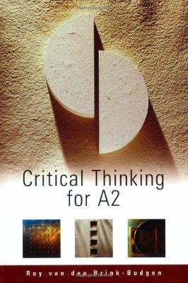 Critical Thinking For A2 by Roy Van Den Brink-Budgen
