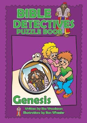 Bible Detectives Genesis by Ros Woodman