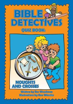 Bible Detectives Quiz Book The Quiz Book by Ros Woodman