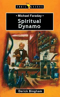 Michael Faraday Spiritual Dynamo by Derick Bingham