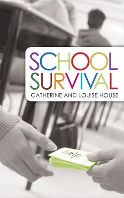 School Survival by Louise House, Catherine House