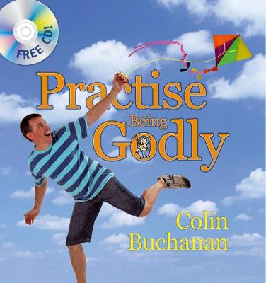 Practise Being Godly by Colin Buchanan