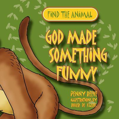 God Made Something Funny by Penny Reeve