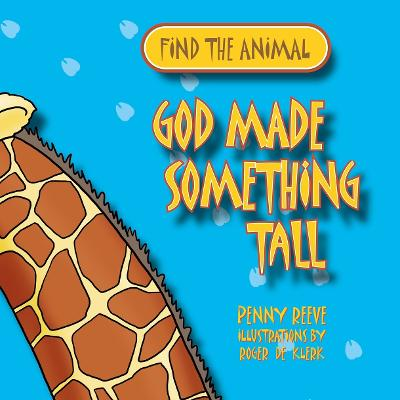 God Made Something Tall by Penny Reeve