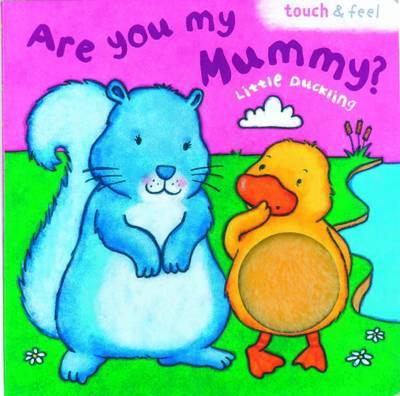 Little Duck: Are You My Mummy? by