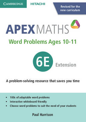 Apex Word Problems Ages 10-11 6 Extension UK edition by Paul Harrison