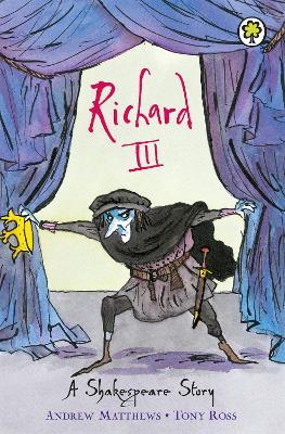 Shakespeare Stories: Richard III Shakespeare Stories for Children by William Shakespeare, Andrew Matthews