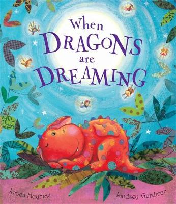 When Dragons Are Dreaming by James Mayhew