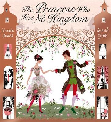 The Princess Who Had No Kingdom by Ursula Jones