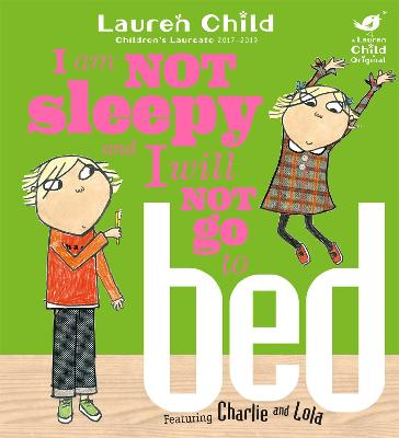 Charlie and Lola: I Am Not Sleepy and I Will Not Go to Bed Board Book by Lauren Child