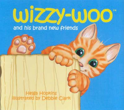 Wizzy-woo And His Brand New Friends by Helga Hopkins