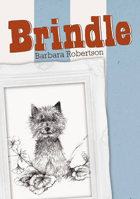 Brindle by Barbara Robertson