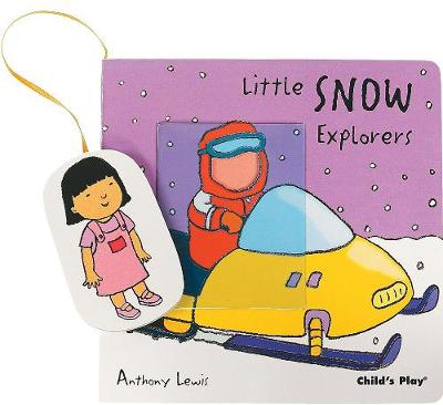 Little Snow Explorers by Anthony Lewis