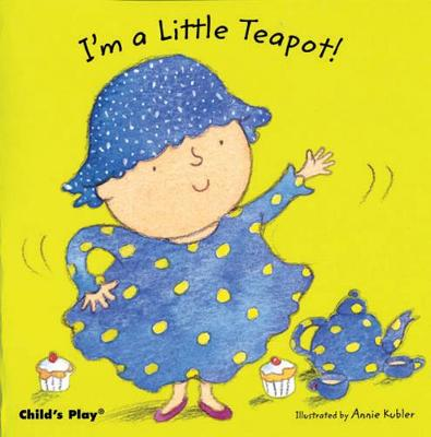 I'm a Little Teapot by Annie Kubler