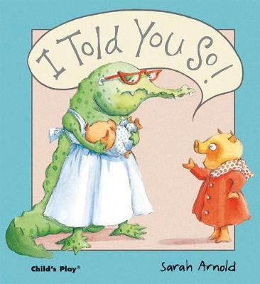 I Told You So by Sarah Arnold
